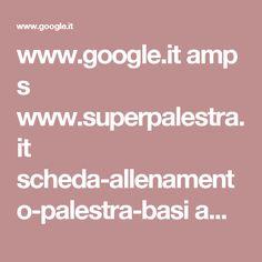 www.google.it amp s www.superpalestra.it scheda-allenamento-palestra-basi amp