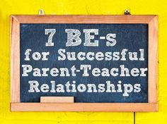 7 BE-s for Developing Successful Parent-Teacher Relationships   Childhood101