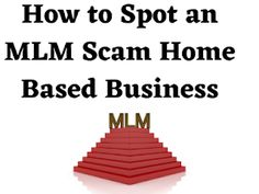 Wealthy Affiliate Site: How to Spot an MLM Scam Home Based Business Home Based Business, Affiliate Marketing