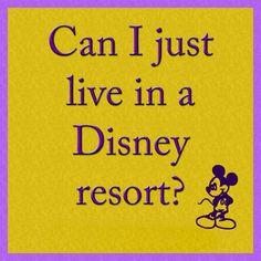 Yeah, can I? I want to live in the Grand Floridian resort... or Polynesian resort... or... ah heck, I'll just live in whatever resort I want every single week until I decide which one I like the best.