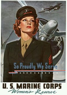 So proudly we serve. WWII U. Marine Corps Women's Reserve recruiting poster, circa A woman in a U. Marine uniform stands in front of warplanes. Vintage Advertisements, Vintage Ads, Vintage Posters, My Marine, Marine Corps, Ww2 Propaganda, Ww2 Posters, Female Marines, Military Art