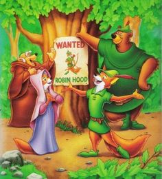 Robin Hood - One of my favorites as a kid, I even grew up and married a Fox!