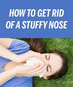 11 Reasons For Why You Have a Stuffy Nose And What Is The Remedy For It – Medi Idea
