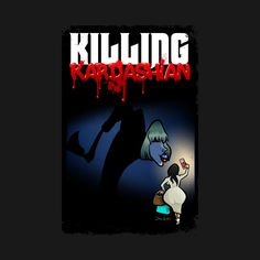 d8f6ee969050c4 Shop Killing Kardashian Book Cover killing kardashian t-shirts designed by  binarygod as well as other killing kardashian merchandise at TeePublic.