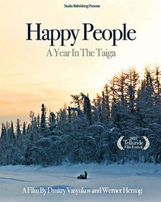 """""""Happy People: A Year in the Taiga"""" - 2/17 Watched this together and really enjoyed the beauty of nature in this movie!"""