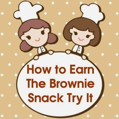 How to Earn the Brownie Snacks Try It. Recipes and plans to make this the most fun meeting ever!