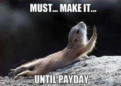 Payday .......lmao