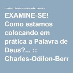 EXAMINE-SE! Como estamos colocando em prática a Palavra de Deus?... :: Charles-Odilon-Bernardes