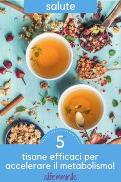 Tisane. Cosa hanno in comune? Sono capaci di risvegliare il metabolismo e farti dimagrire. #dimagrire #alimentazione #alimenti #dieta #tisane #metabolismo