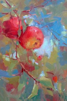 Oil Paintings by Mary Maxam - Landscapes, Florals and Fly Fishing Art- original paintings you'll love to own - Fruit Painting, Impressionist Art, Impressionism, Guache, Fruit Art, Sword Art Online, Painting Inspiration, Flower Art, Painting & Drawing