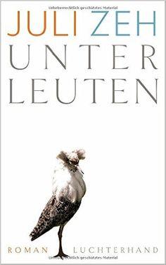 Unterleuten: Roman: Amazon.de: Juli Zeh: Bücher