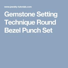 Gemstone Setting Technique Round Bezel Punch Set
