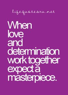 love and determination