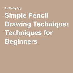 Simple Pencil Drawing Techniques for Beginners