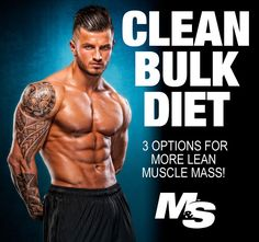 The clean bulk diet: 3 options for more lean muscle. Build lean muscle mass without packing on unwanted body fat. This article presents three sample lean bulk diet eating plan options that can help you reach your goals. Pin for him :)