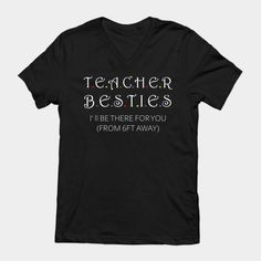 teacher besties i ll be there for you from 6ft away - Teacher Besties I Ll Be There For You F - T-Shirt   TeePublic