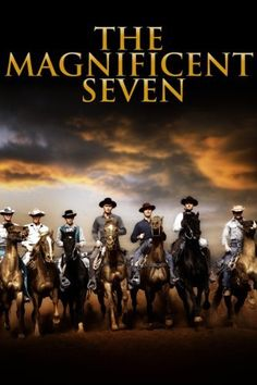 The Magnificent Seven (1960) Yul Brynner, Brad Dexter, Steve McQueen, Charles Bronson, Robert Vaughn, Horst Bucholtz, James Coburn, and Eli Wallach as the outlaw leader.