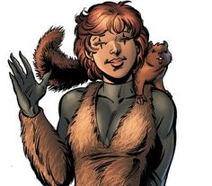 "Squirrel Girl: ""This crime-fighting high schooler can communicate with squirrels, but also has super strength, super speed and a retractable knuckle spike. She consumes macadamia nuts for extra strength and even has a squirrel sidekick. Squirrel Girl's crowning achievement is her defeat of the infamous Doctor Doom after she, umm, overwhelmed him with squirrels."""