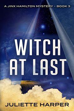 Witch at Last (A Jinx Hamilton Mystery Book 3) by Juliett...