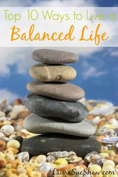 Top 10 Ways to Live a Balanced Life ~ I believe in living life intentionally and keeping things balanced. It's important to plan but also to make plenty of margin time because life happens. Balance in our lives means less stress and guilt and more joy and memories.