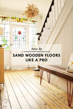 How To Sand Wooden Floors Like A Pro.  Really good description and tips on this blog!