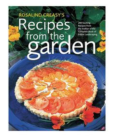 Another great find on #zulily! Rosalind Creasy's Recipes From The Garden Hardcover #zulilyfinds