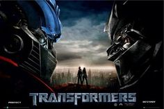 Transformers. One of the movies I will never get sick of watching