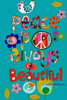 Peace is always Beautiful. ~ Walt Whitman Love the colors and how different things are on the page. Very random. I am not, I try to keep things orderly so maybe I need to let go some? You think? Hippie Peace, Hippie Love, Hippie Chick, Happy Hippie, Hippie Things, Hippie Vibes, Hippie Style, Walt Whitman, Peace On Earth