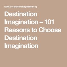 Destination Imagination – 101 Reasons to Choose Destination Imagination                                                                                                                                                                                 More
