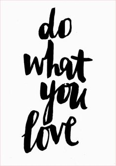 ETC INSPIRATION QUOTE DO WHAT YOU LOVE MOTIVATIONAL QUOTE VIA A PAIR AND A SPARE FIGURING OUT HOW TO DO WHAT YOU LOVE IN LIFE CAREER ADVICE ...