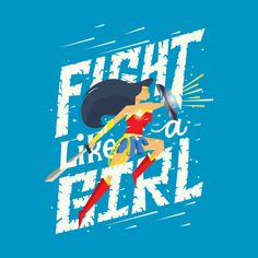 """If kicking butt Wonder Woman style is considered fighting like a girl, then you can sign us up any day! Better yet, pick-up """"Fight Like A Girl"""" by Risa Rodil an Superman, Batman, Dead Pool, Nerdy Shirts, Cool Shirts, Breaking Bad, Dc Comics, Avengers, Find Your Friends"""