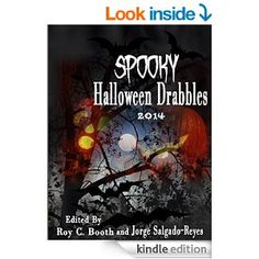 Spooky Halloween Drabbles 2014. Includes 3 stories by me: Princes of Serendip, Miss Ophidia Requires, and Miles Cross. (A drabble is a story of exactly 100 words.)