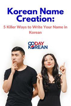 Korean Name Creation: 5 Killer Ways to Write Your Name in #Korean  #KoreanName #StudyKorean #LearnKorean #90DayKorean