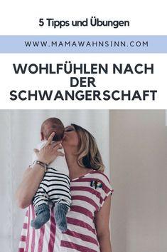 Wohlfühlen nach der Schwangerschaft. Hacks, Übungen und Produkte. MamaWahnsinn