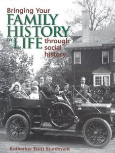 Bringing Your Family History to Life Through Social History by Katherine Scott Sturdevant. $35.00. Author: Katherine Scott Sturdevant. Publication: August 2000. Publisher: Betterway Books; 1st edition (August 2000). This first-ever guide shows researchers how to weave historical details into their genealogies to form a unique family history narrative.                                                         Show more                               Show less