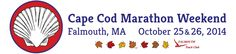 Cape Cod Marathon Weekend - Falmouth MA - October 25 & 26, 2014