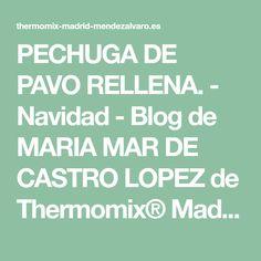 PECHUGA DE PAVO RELLENA. - Navidad - Blog de MARIA MAR DE CASTRO LOPEZ de Thermomix® Madrid Mendez Alvaro