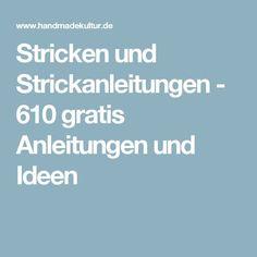 Stricken und Strickanleitungen - 610 gratis Anleitungen und Ideen