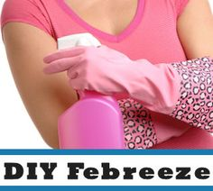 DIY Febreeze: I am using the fabric softener I make. We will see how it goes.
