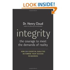 Integrity: The Courage to Meet the Demands of Reality: Henry Cloud.