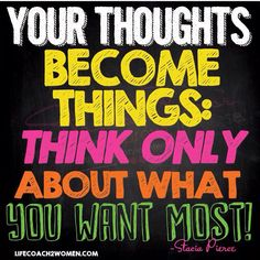 Have a Wow Wednesday! Your thoughts become things: think only about,what you want to bring about most! #quote #inspiration #myquote #staciasuccesstour #lifecoach2women #ladyboss #girlpower #affirmations #thinkbig #succcess #manifestation #dreambig #goforit #visionplanning #lawofattraction #lawoffaith #coaching