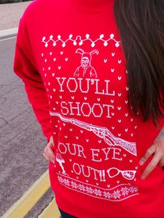 """Ugly Christmas Sweater. A Christmas Story,  """"You'll Shoot Your Eye Out"""" quote. Every fan needs this sweater!"""