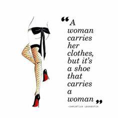 Una mujer lleva la ropa, pero son los zapatos los que llevan a la mujer