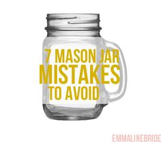 7 mason jar mistakes to avoid at a wedding