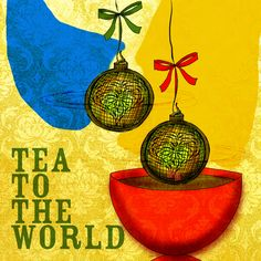 TEA to the World! Tea balls as ornaments for your FestiviTEA's. What my #Tea says to me December 2nd.