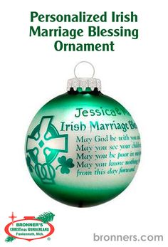 Personalized Irish Marriage Blessing Ornament from Bronner's Christmas store of Christmas ornaments and Christmas lights Christmas Wonderland, Personalized Ornaments, Paint Pens, Glass Ornaments, Newlyweds, Blessing, Emerald, Irish, Christmas Bulbs