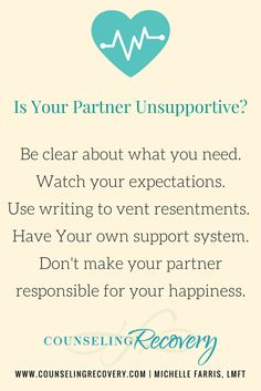 When we think our partner isn't supportive, the relationship suffers. These tips will help you understand what's happening and how to take care of yourself in the process.