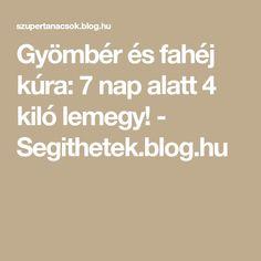 Gyömbér és fahéj kúra: 7 nap alatt 4 kiló lemegy! - Segithetek.blog.hu Food And Drink, Blog, Minden, Sport, Deporte, Sports, Blogging