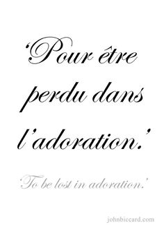 ♔ To be lost in adoration French Phrases, French Words, French Quotes, French Sayings, Learning French For Kids, Teaching French, Karma Quotes, Sign Quotes, How To Speak French