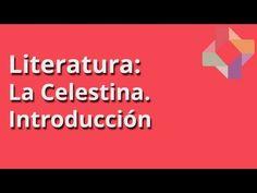 La Celestina- Introducción - Aprender de Literatura en Educatina